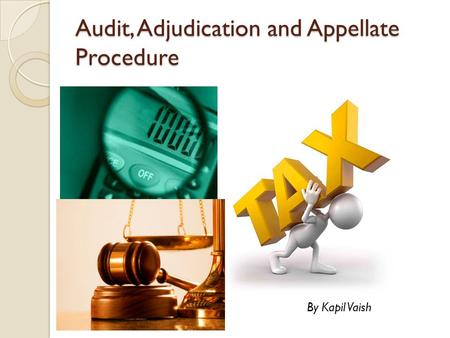 Audit, Adjudication and Appellate Procedure By Kapil Vaish.