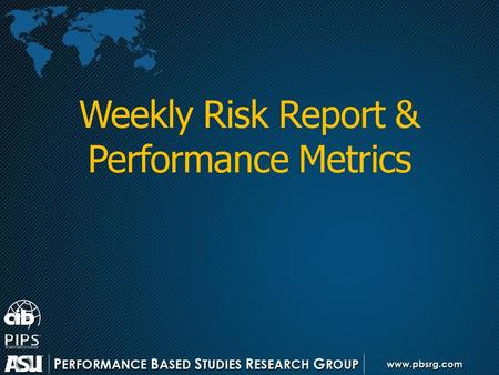 Weekly Risk Report & Performance Metrics