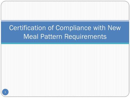 1 Certification of Compliance with New Meal Pattern Requirements.