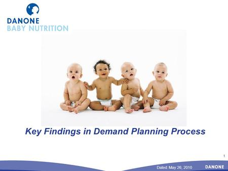 1 Key Findings in Demand Planning Process Dated: May 26, 2010.