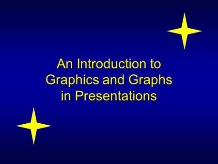 An Introduction to Graphics and Graphs in Presentations.
