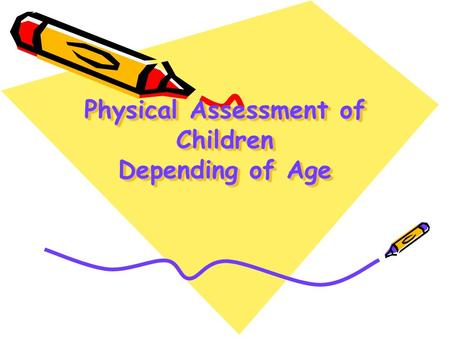 Physical Assessment of Children Depending of Age