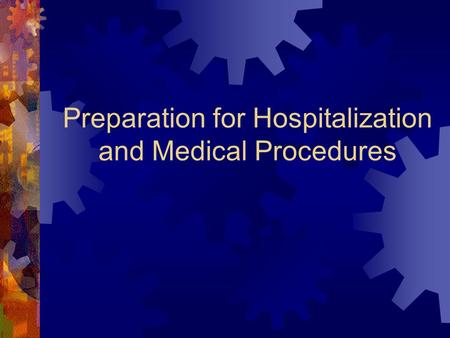 Preparation for Hospitalization and Medical Procedures.
