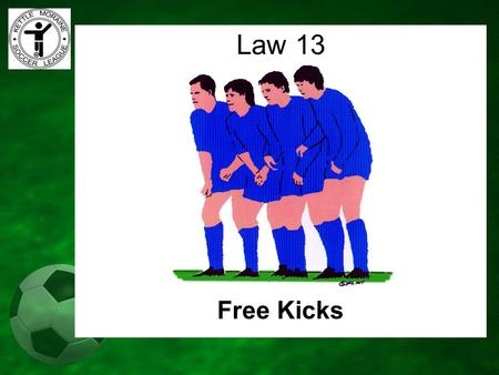 "Free Kicks Law 13. "" The way play is restarted after the referee has stopped play for an infraction"" DEFINITION OF A FREE KICK."