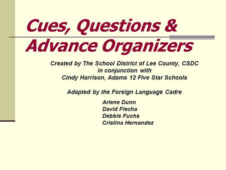 Created by The School District of Lee County, CSDC in conjunction with Cindy Harrison, Adams 12 Five Star Schools Adapted by the Foreign Language Cadre.