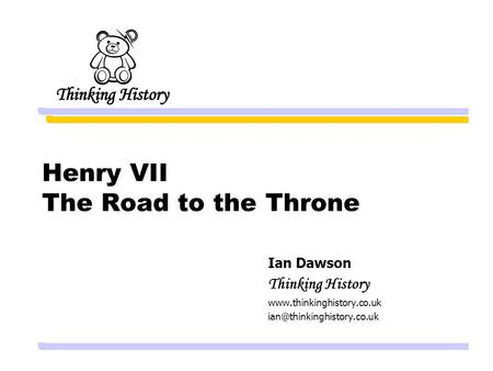 Henry VII The Road to the Throne Ian Dawson Thinking History