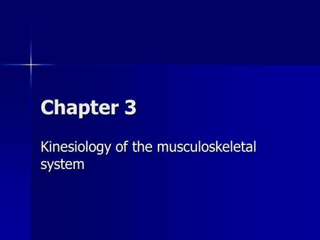 Chapter 3 Kinesiology of the musculoskeletal system.