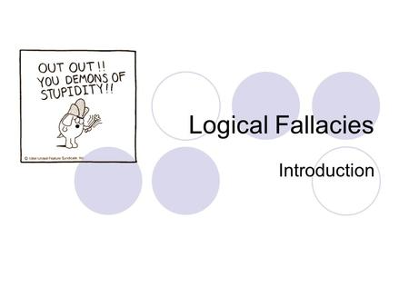 Logical Fallacies Introduction.
