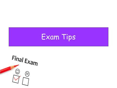 Exam Tips. Prelims start on Wednesday 7 th January. SQA exams start on Tuesday 28 th April. Do NOT panic! There is still a lot of time to study and get.