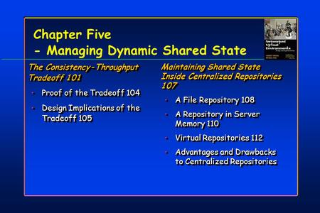 Chapter Five - Managing Dynamic Shared State The Consistency-Throughput Tradeoff 101 Proof of the Tradeoff 104Proof of the Tradeoff 104 Design Implications.