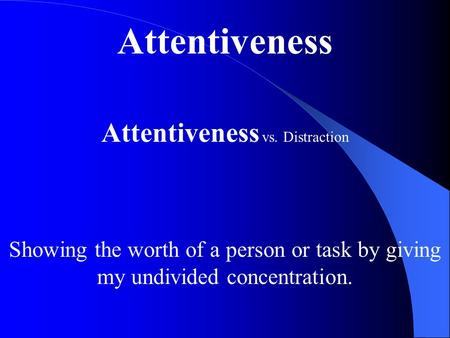 Attentiveness vs. Distraction