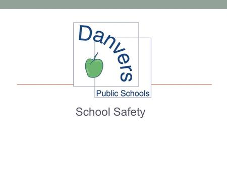 School Safety. Enhanced Lockdown We use a lockdown when there is an unsafe person or situation in our building. A lockdown uses your common sense. In.