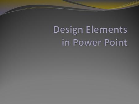 Design Elements in Power Point