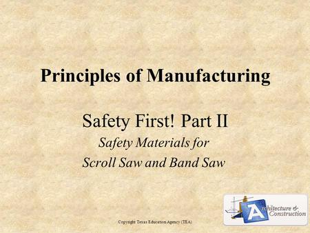 Principles of Manufacturing Safety First! Part II
