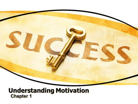 "Understanding Motivation Chapter 1. What are the behaviors and attitudes of an ""A"" student? 1.List three important behaviors that an ""A"" student would."