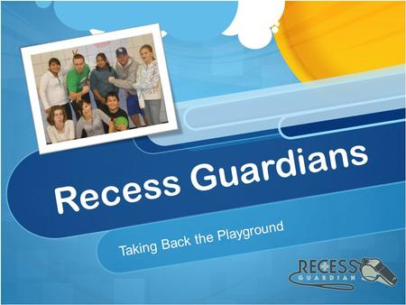 Recess Guardians Taking Back the Playground. Meet the Team Michael McDonald Bachelor of Kinesiology from U of S Recess Guardians Executive Director Certified.