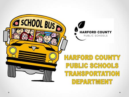 HARFORD COUNTY PUBLIC SCHOOLS TRANSPORTATION DEPARTMENT.