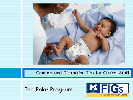 The Poke Program Comfort and Distraction Tips for Clinical Staff.