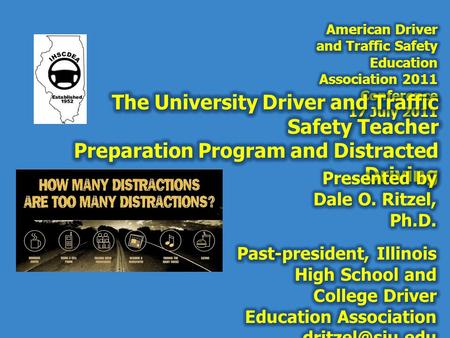Definition of Distracted Driving 1 Types of Distractions 2 Strategies for implementing distracted driving into Driver Education 3 Driver Education Teacher.