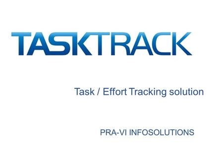 Task / Effort Tracking solution PRA-VI INFOSOLUTIONS.
