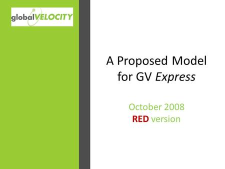 A Proposed Model for GV Express October 2008 RED version.