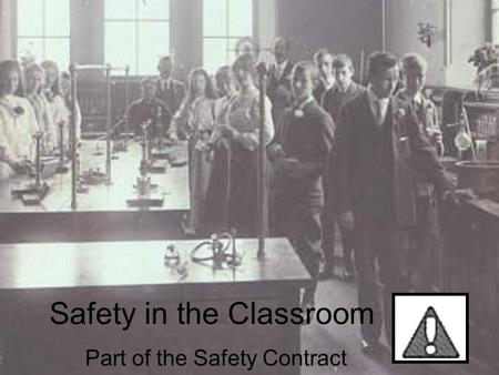 Part of the Safety Contract Safety in the Classroom.