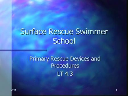 20051 Surface Rescue Swimmer School Primary Rescue Devices and Procedures LT 4.3.