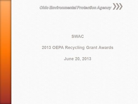 SWAC 2013 OEPA Recycling Grant Awards June 20, 2013.