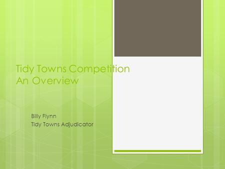 Tidy Towns Competition An Overview Billy Flynn Tidy Towns Adjudicator.