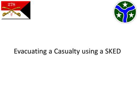 Evacuating a Casualty using a SKED. SKED Litter Compact Lightweight Strong.