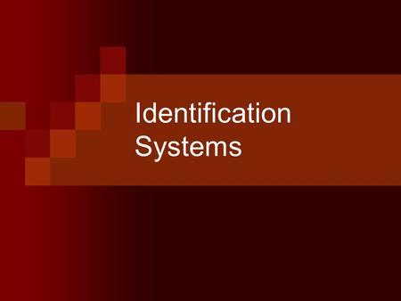 Identification Systems. What are ID Systems? Animal identification systems are uniform numbering systems allowing one to:  Identifying animals Individual.