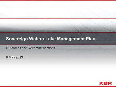 Sovereign Waters Lake Management Plan Outcomes and Recommendations 9 May 2013.