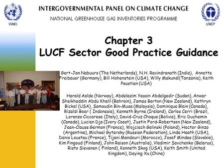 Chapter 3 LUCF Sector Good Practice Guidance Gert-Jan Nabuurs (The Netherlands), N.H. Ravindranath (India), Annette Freibauer (Germany), Bill Hohenstein.