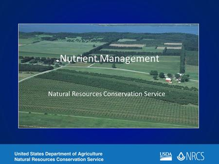 Nutrient Management Natural Resources Conservation Service.