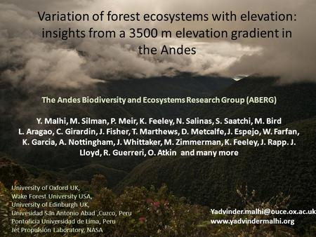 Variation of forest ecosystems with elevation: insights from a 3500 m elevation gradient in the Andes The Andes Biodiversity and Ecosystems Research Group.
