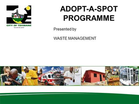 ADOPT-A-SPOT PROGRAMME Presented by WASTE MANAGEMENT.
