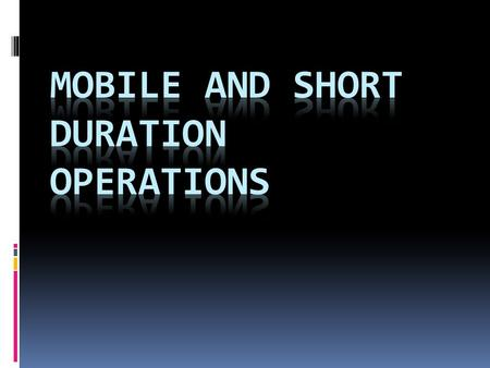 Types of Operations  Moving Operations  Snowplowing  Street Sweeping  Mowing  Blading gravel roads  Striping  Mobile Operations  Litter pick.