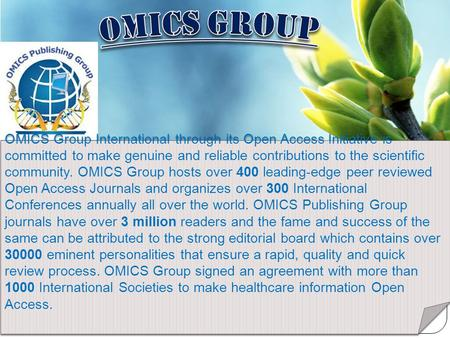 Contact us at: OMICS Group International through its Open Access Initiative is committed to make genuine and reliable contributions.
