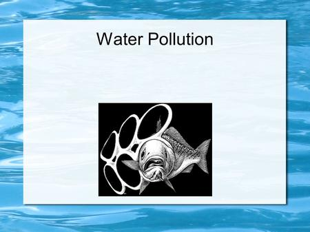 Water Pollution. What is water pollution? Water pollution is the contamination of water bodies (e.g. lakes, rivers, oceans and groundwater) waterlakesriversoceans.