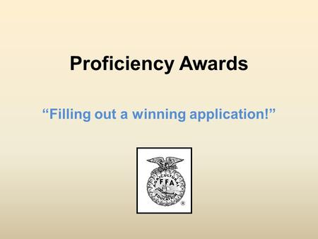 "Proficiency Awards ""Filling out a winning application!"""