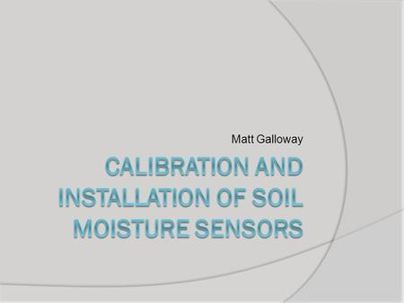 Matt Galloway. 2 Volumetric water content sensors measure volumetric water content, right?
