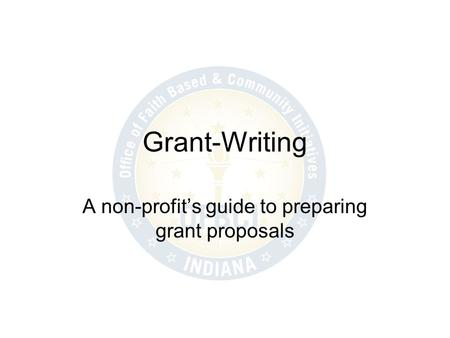 Grant-Writing A non-profit's guide to preparing grant proposals.
