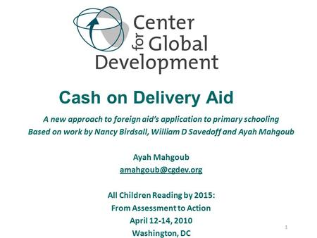 A new approach to foreign aid's application to primary schooling Based on work by Nancy Birdsall, William D Savedoff and Ayah Mahgoub Ayah Mahgoub
