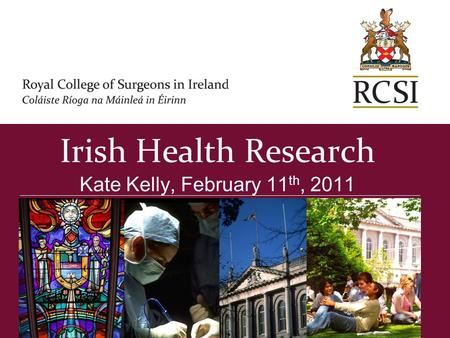 Irish Health Research Kate Kelly, February 11 th, 2011.