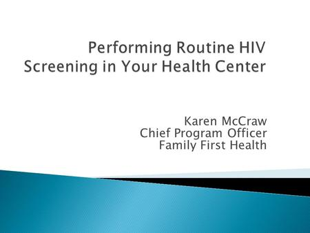 Karen McCraw Chief Program Officer Family First Health.