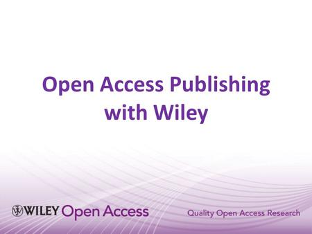 Open Access Publishing with Wiley. Gold v Green Open Access Gold or pay to publish Open Access: Article is made freely accessible online to anyone anywhere.