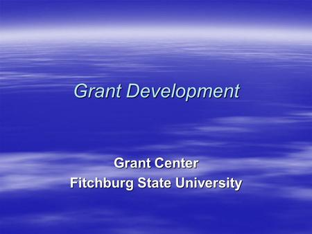 Grant Development Grant Center Fitchburg State University.