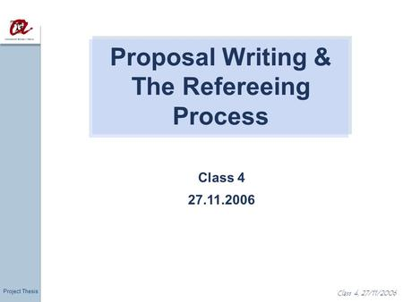 Proposal Writing & The Refereeing Process