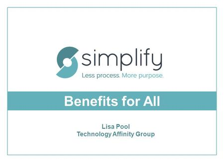 Benefits for All Lisa Pool Technology Affinity Group.