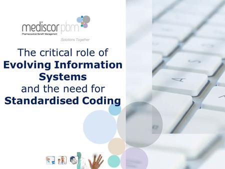 The critical role of Evolving Information Systems and the need for Standardised Coding.